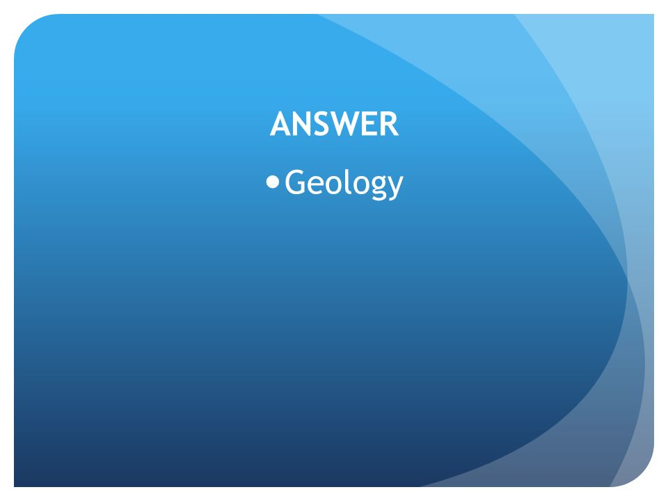 ANSWER Geology