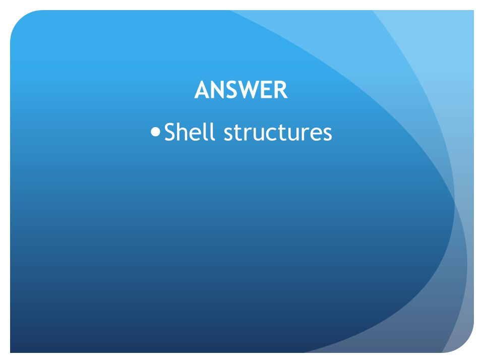 ANSWER Shell structures