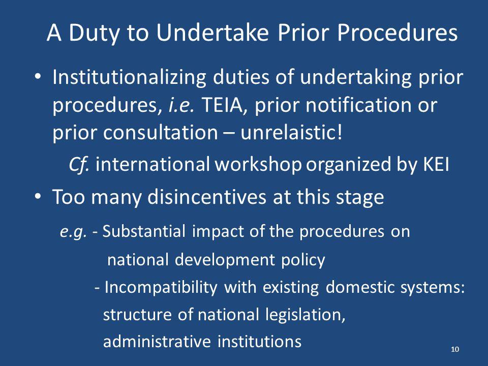 A Duty to Undertake Prior Procedures Institutionalizing duties of undertaking prior procedures, i.e. TEIA, prior notification or prior consultation –
