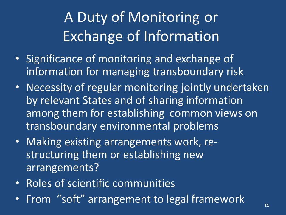 A Duty of Monitoring or Exchange of Information Significance of monitoring and exchange of information for managing transboundary risk Necessity of re