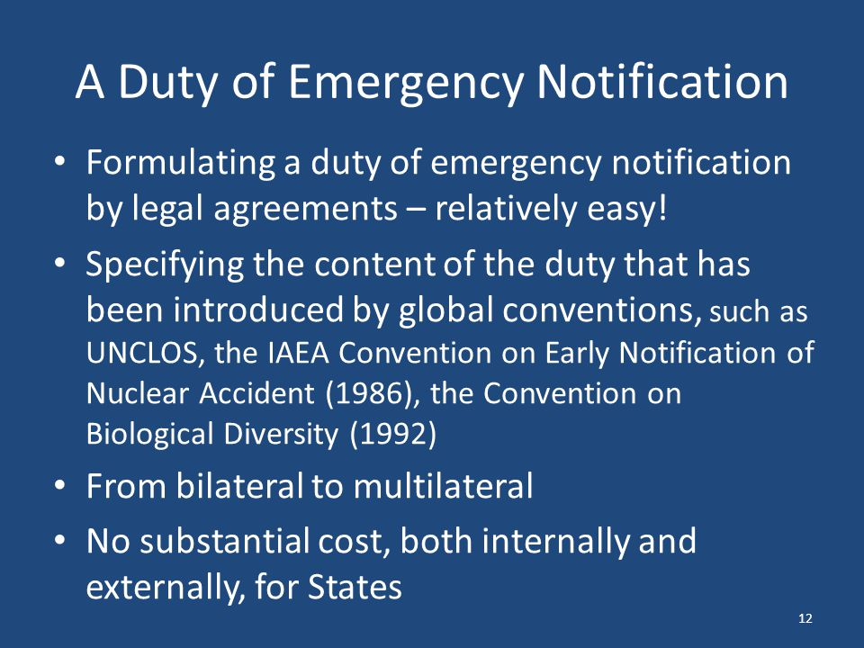 A Duty of Emergency Notification Formulating a duty of emergency notification by legal agreements – relatively easy.