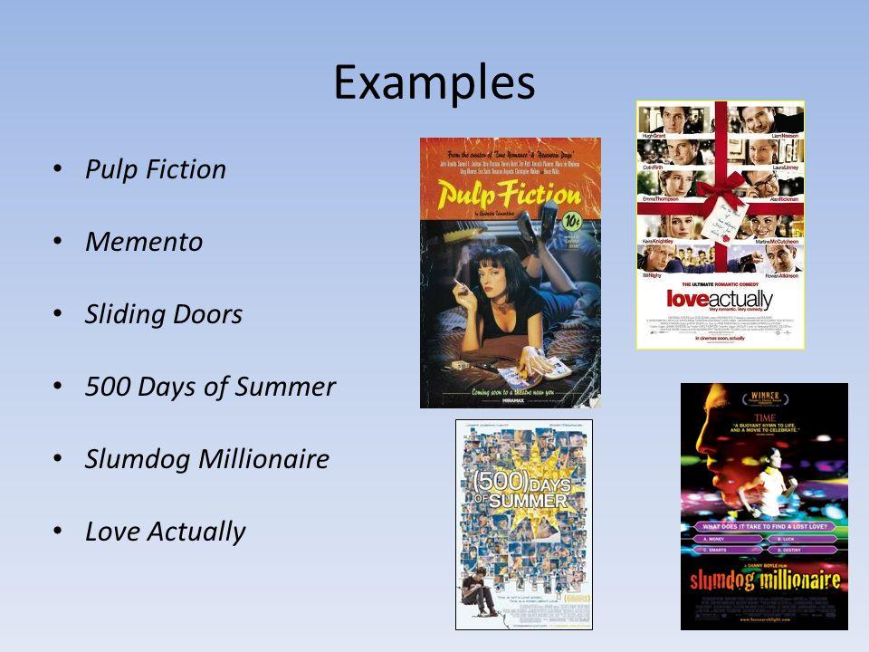 Examples Pulp Fiction Memento Sliding Doors 500 Days of Summer Slumdog Millionaire Love Actually