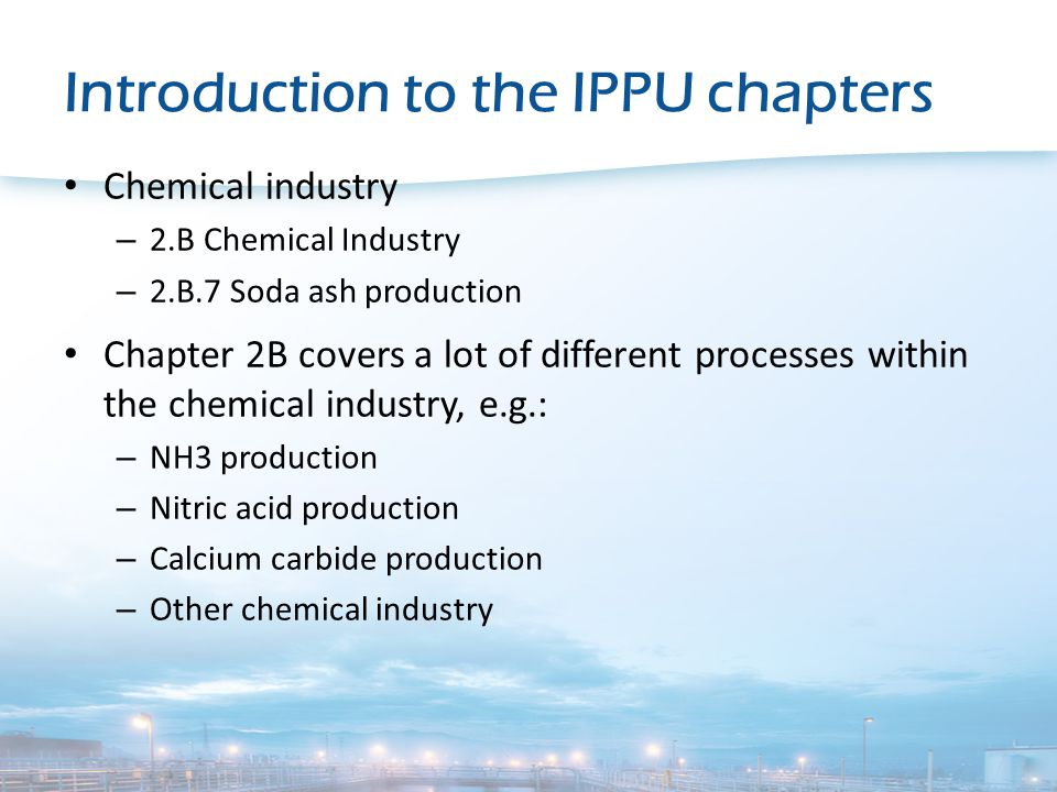 Introduction to the IPPU chapters Metal industry – 2.C.1 Iron and steel production – 2.C.2 Ferroalloys production – 2.C.3 Aluminium production – 2.C.4 Magnesium production (no guidance) – 2.C.5 Lead production – 2.C.6 Zinc production – 2.C.7.a Copper production – 2.C.7.b Nickel production – 2.C.7.c Other metal production – 2.C.7.d Storage, handling and transport of metal products