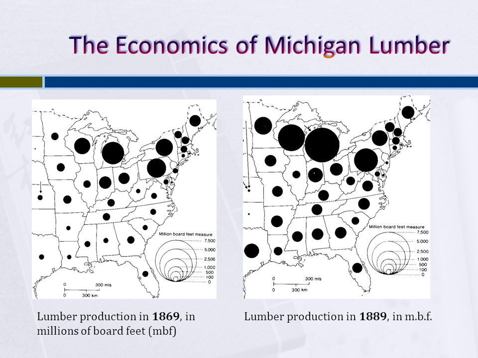 Lumber production in 1869, in millions of board feet (mbf) Lumber production in 1889, in m.b.f.