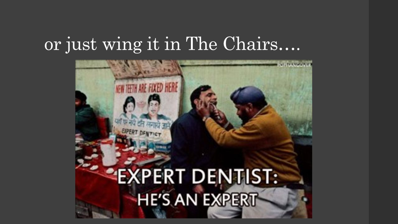 or just wing it in The Chairs….