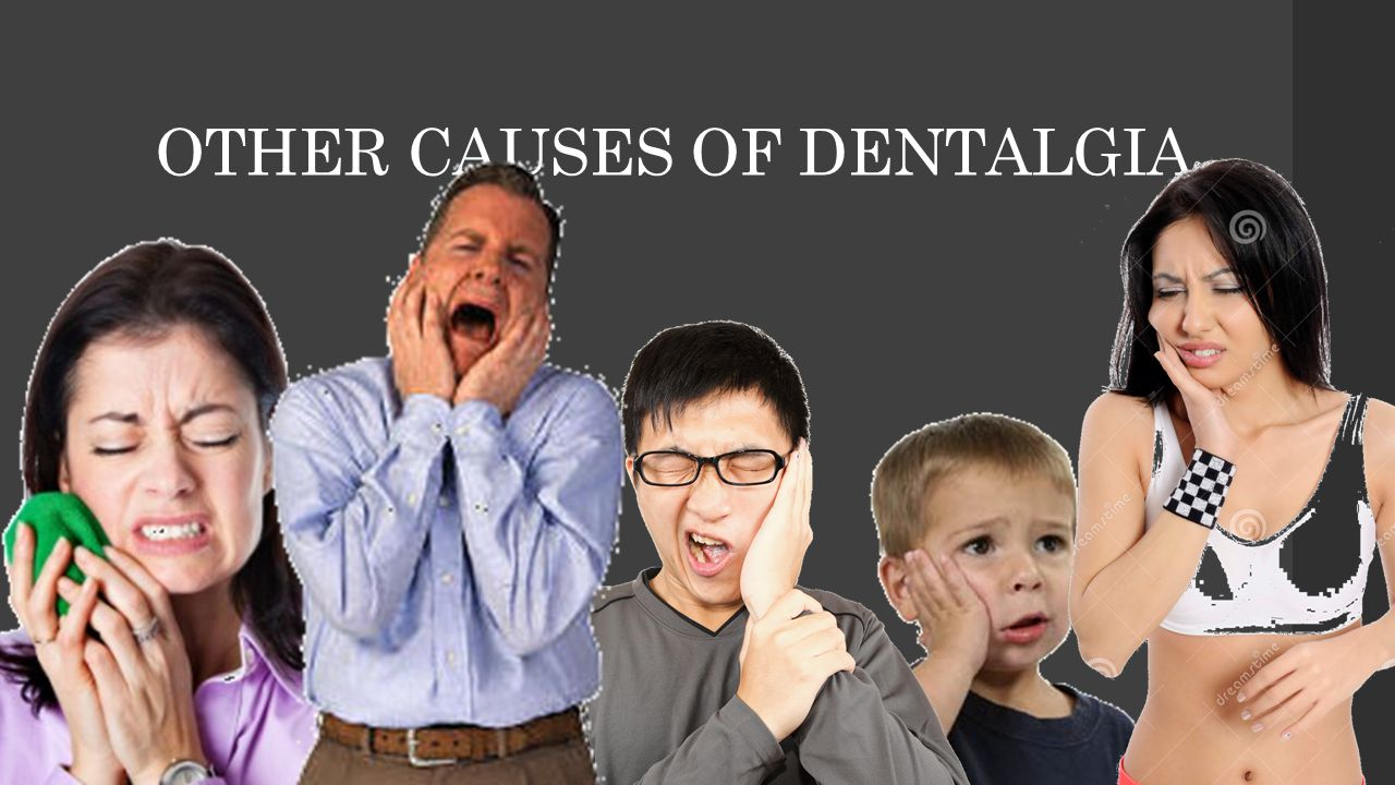 OTHER CAUSES OF DENTALGIA