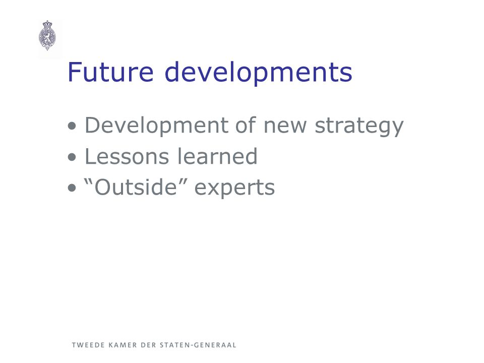 Future developments Development of new strategy Lessons learned Outside experts