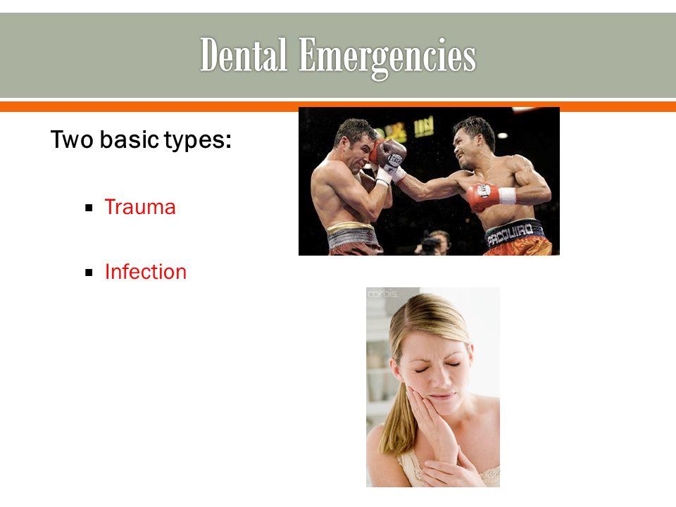 Two basic types:  Trauma  Infection