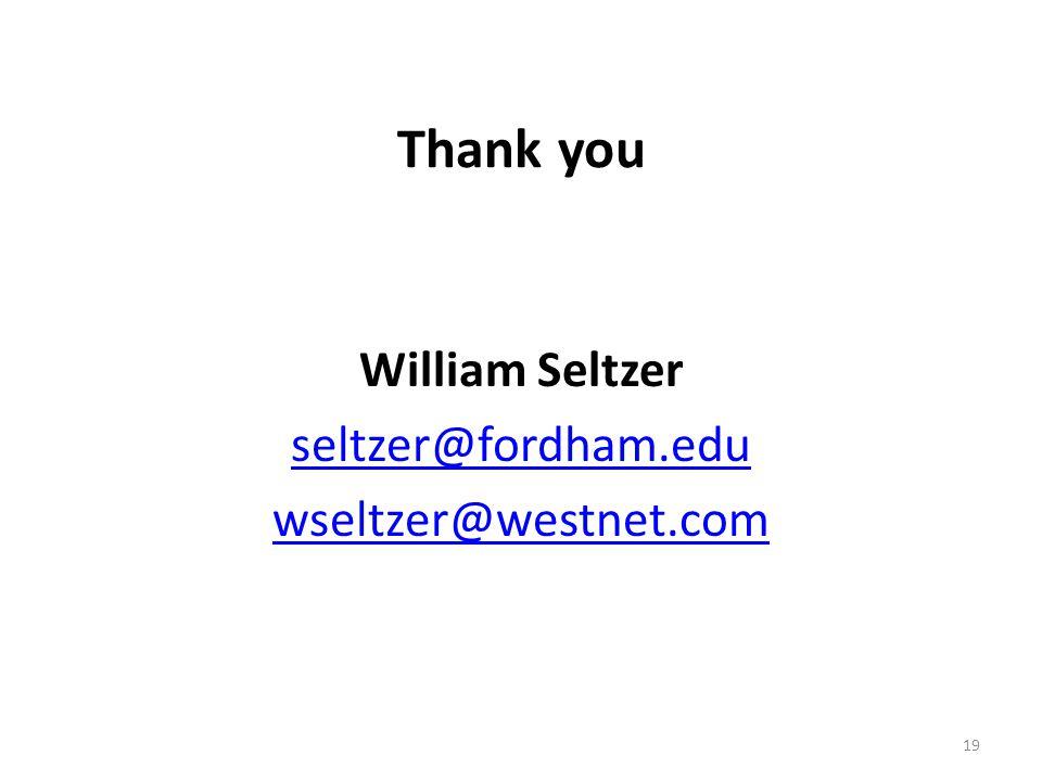 Thank you William Seltzer seltzer@fordham.edu wseltzer@westnet.com 19