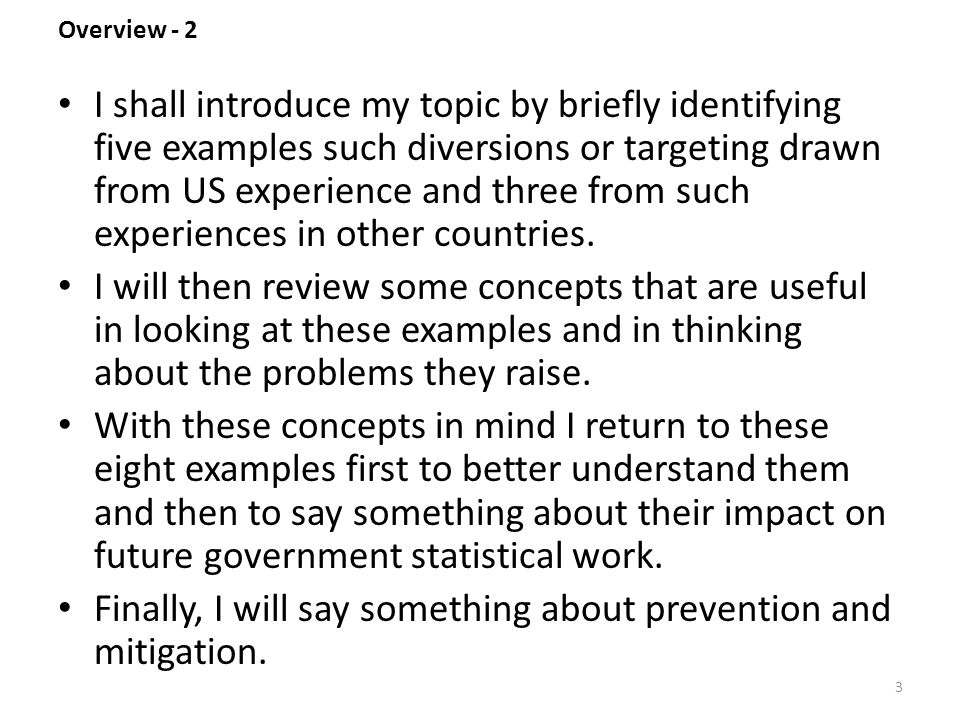 Overview - 2 I shall introduce my topic by briefly identifying five examples such diversions or targeting drawn from US experience and three from such experiences in other countries.