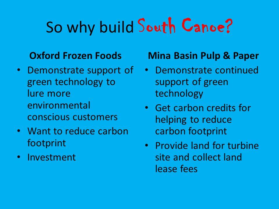 So why build South Canoe.