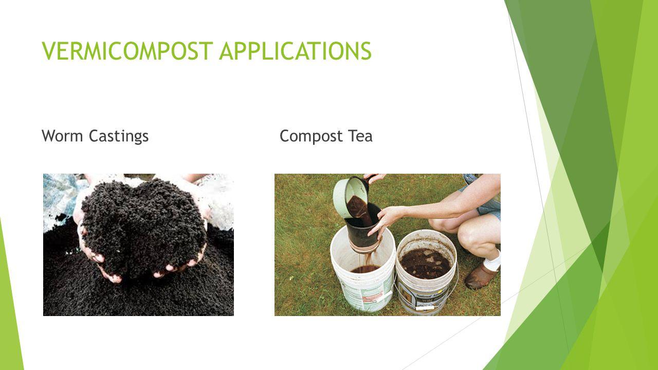 VERMICOMPOST APPLICATIONS Worm CastingsCompost Tea