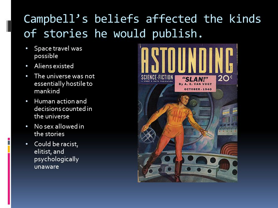 Campbell's beliefs affected the kinds of stories he would publish.