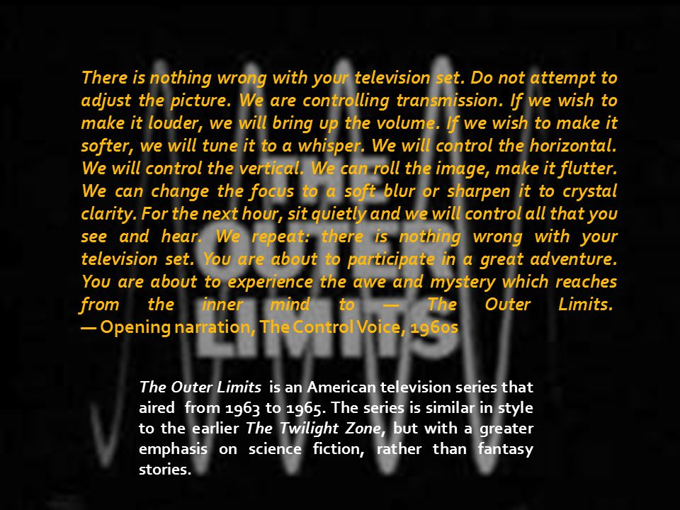 The Outer Limits is an American television series that aired from 1963 to 1965.