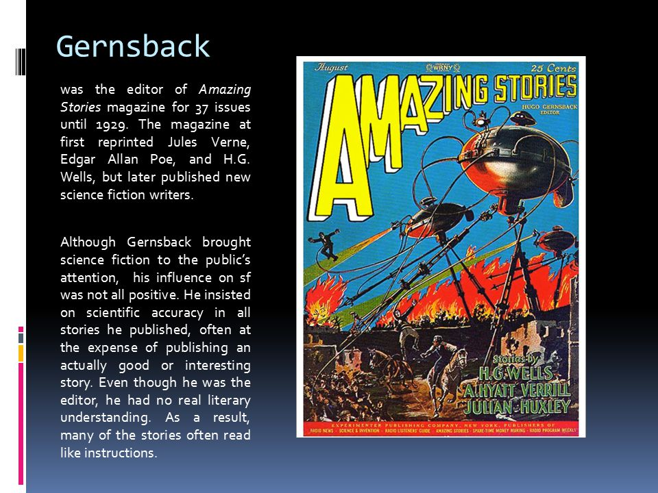 Gernsback was the editor of Amazing Stories magazine for 37 issues until 1929.