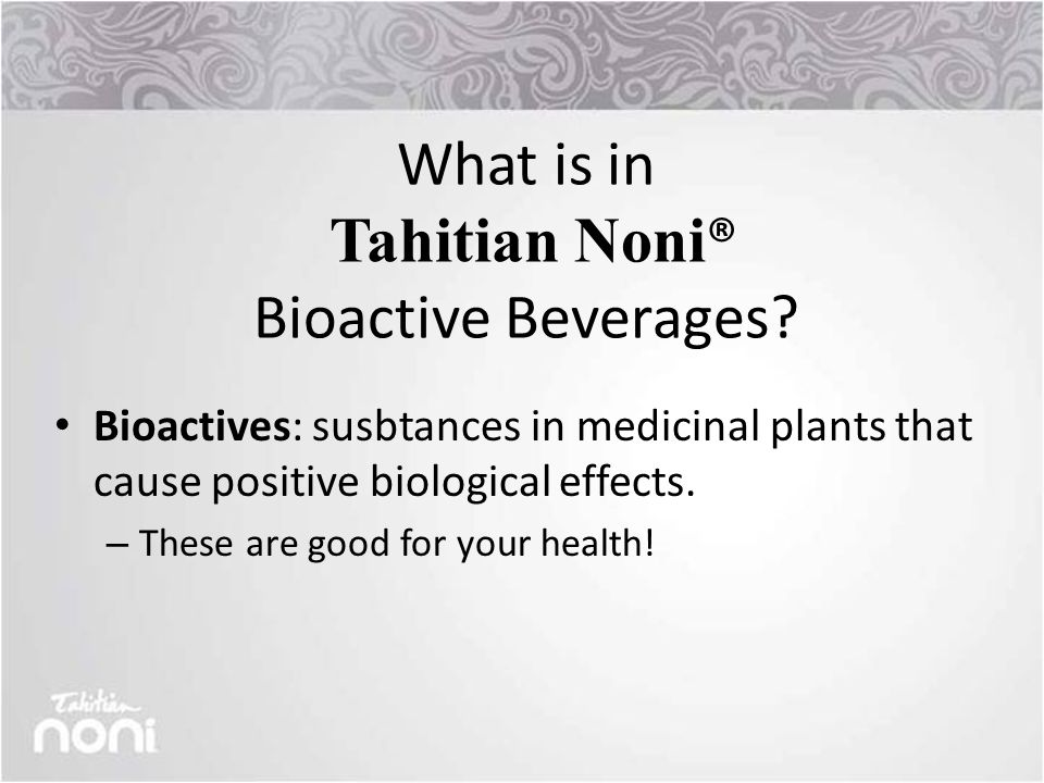 What is in Tahitian Noni ® Bioactive Beverages.
