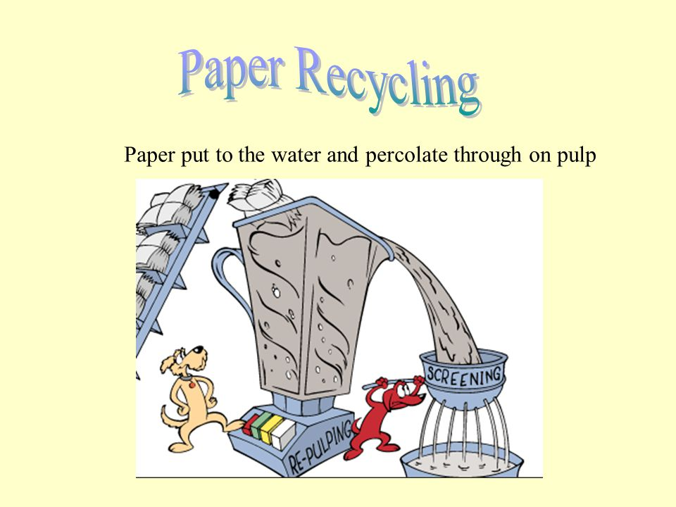Paper put to the water and percolate through on pulp