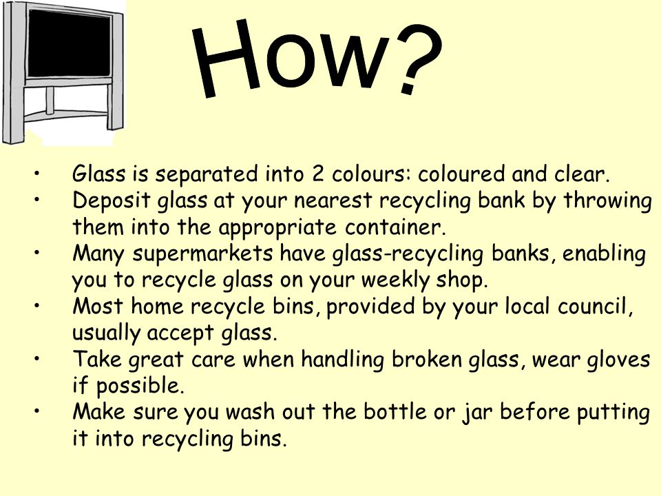 Glass is separated into 2 colours: coloured and clear.