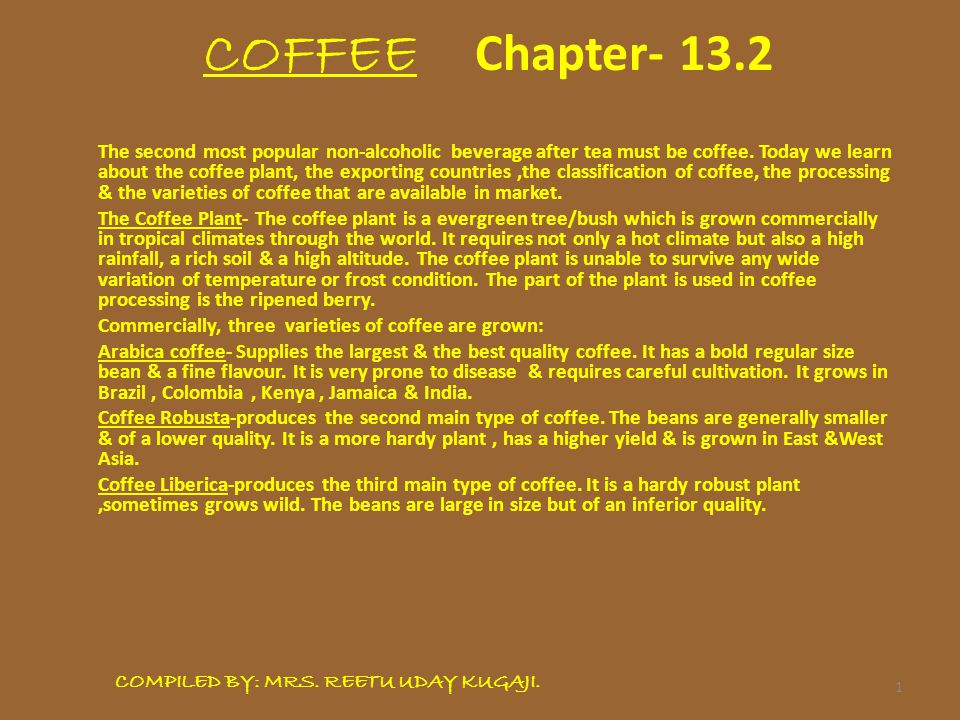 1 COFFEE Chapter- 13.2 The second most popular non-alcoholic beverage after tea must be coffee.