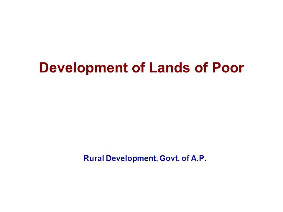 Development of Lands of Poor Rural Development, Govt. of A.P.