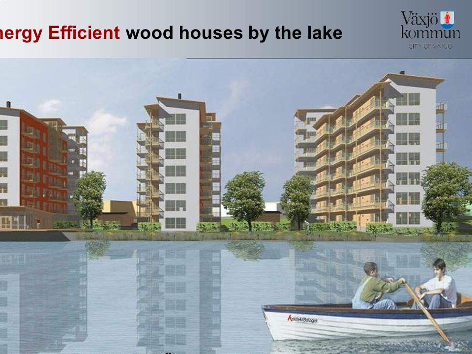 Energy Efficient wood houses by the lake