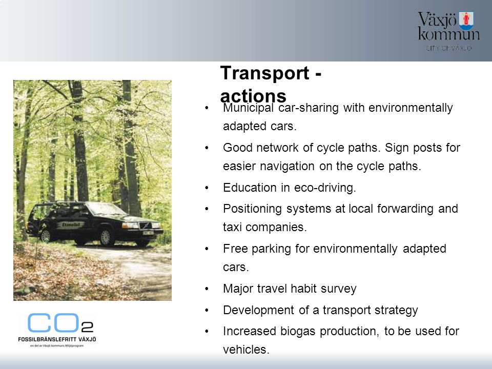Transport - actions Municipal car-sharing with environmentally adapted cars.