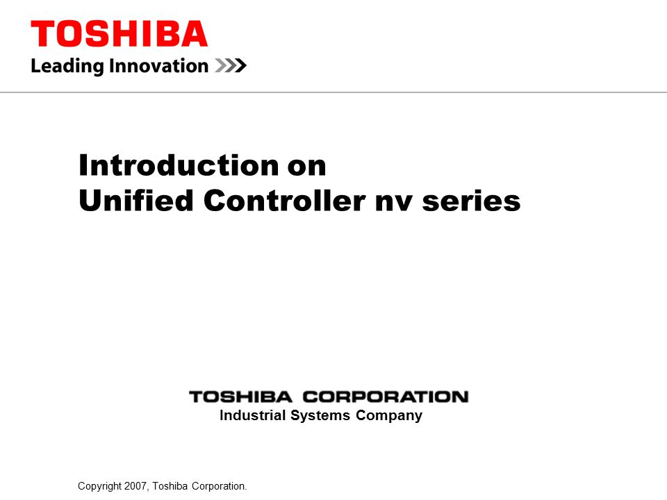 12Unified Controller nv series - Introduction 1.5.5 Speed Ties the Techniques –Unified Controller nv series– Properties of V series existing systems can be succeeded.
