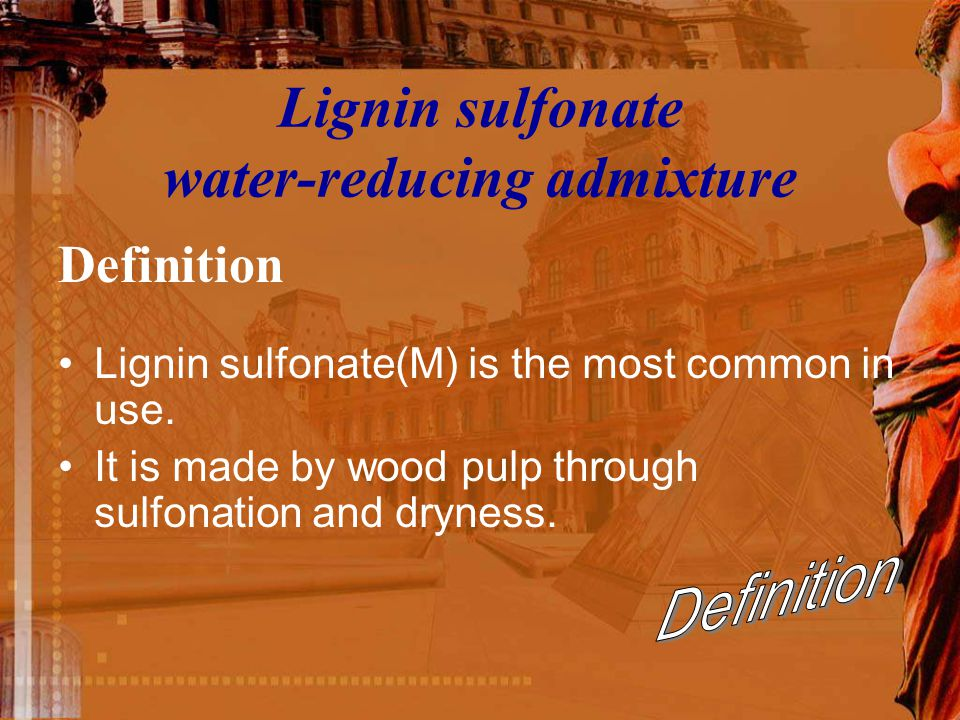 Lignin sulfonate water-reducing admixture Lignin sulfonate(M) is the most common in use. It is made by wood pulp through sulfonation and dryness. Defi