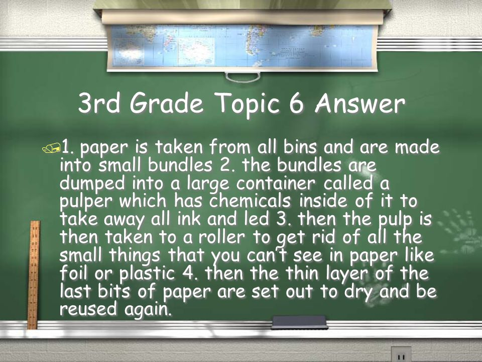 3rd Grade Topic 6 Question / What are the four steps in Recycling paper?