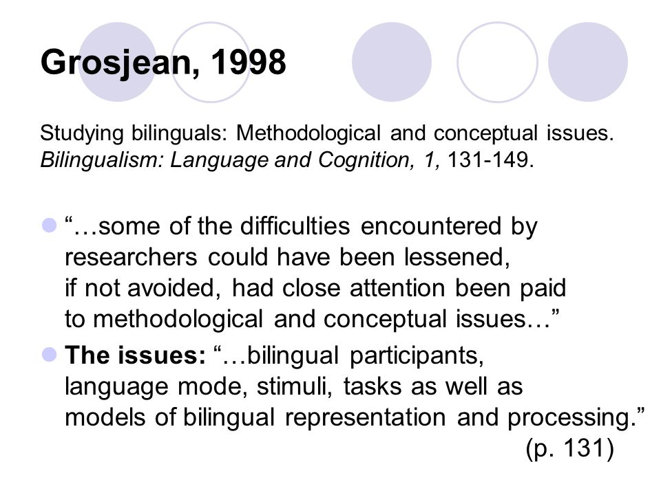 Today's Approach Good Practices which should plausibly apply to:  studies of bilinguals and L2 speakers  cross-linguistic studies of monolinguals (alas, the over-represented minority!) Learning from examples of poor materials construction  studies of both bilinguals and monolinguals  mostly sentence-level issues
