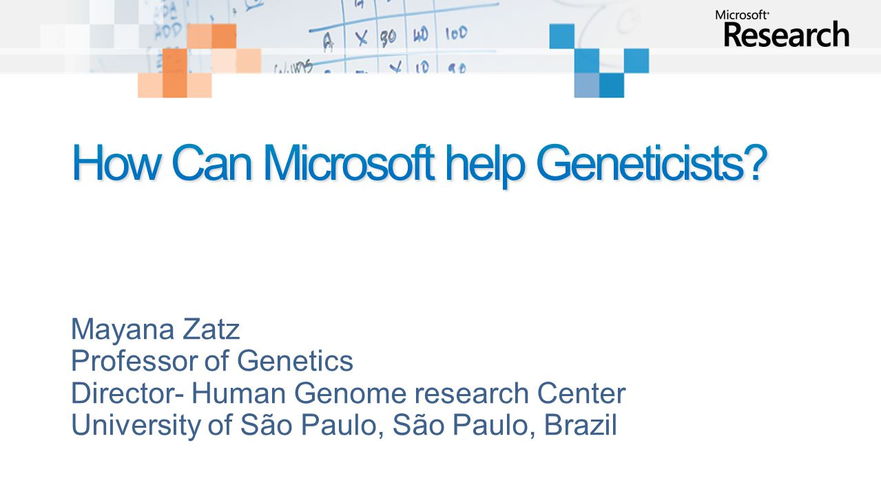 Mayana Zatz Professor of Genetics Director- Human Genome research Center University of São Paulo, São Paulo, Brazil