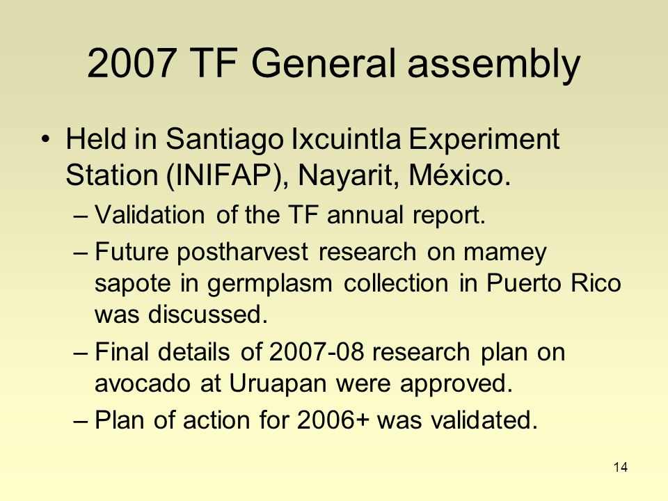 14 2007 TF General assembly Held in Santiago Ixcuintla Experiment Station (INIFAP), Nayarit, México.