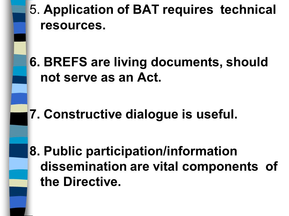 5. Application of BAT requires technical resources.