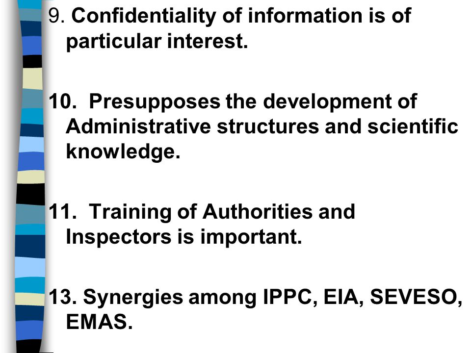 9. Confidentiality of information is of particular interest.