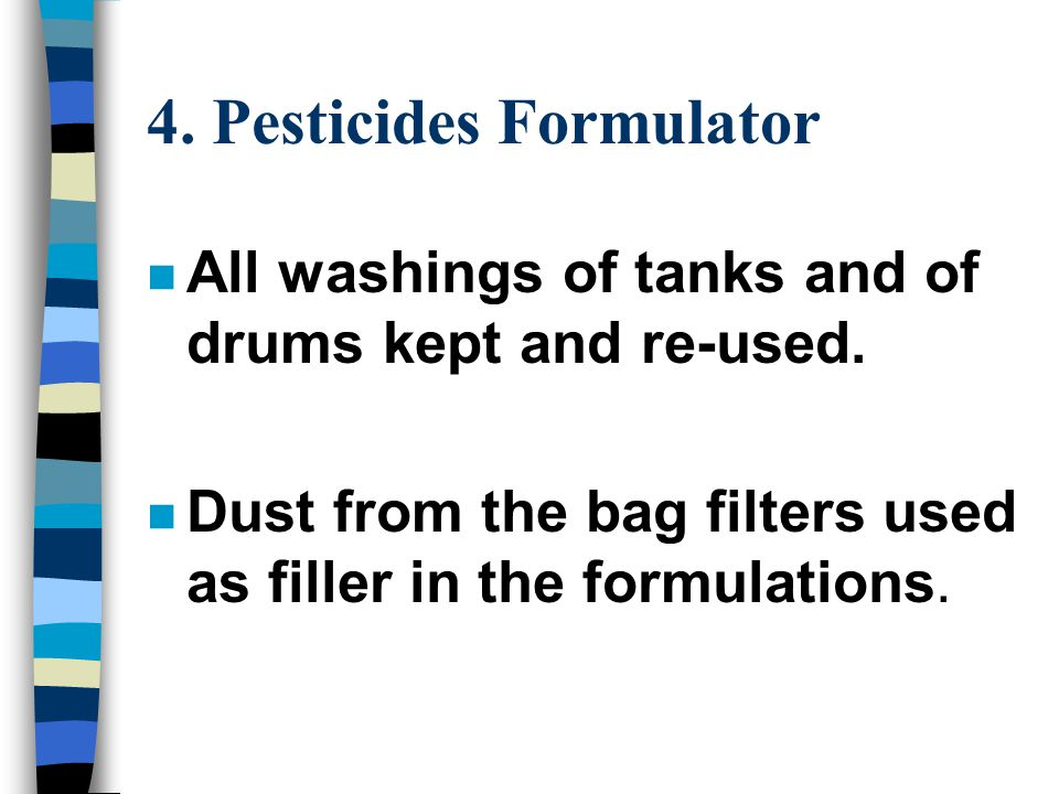 4. Pesticides Formulator n All washings of tanks and of drums kept and re-used.
