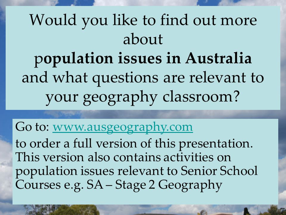 Would you like to find out more about population issues in Australia and what questions are relevant to your geography classroom.