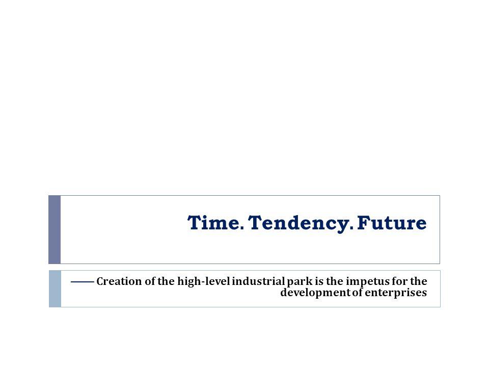 Time. Tendency.