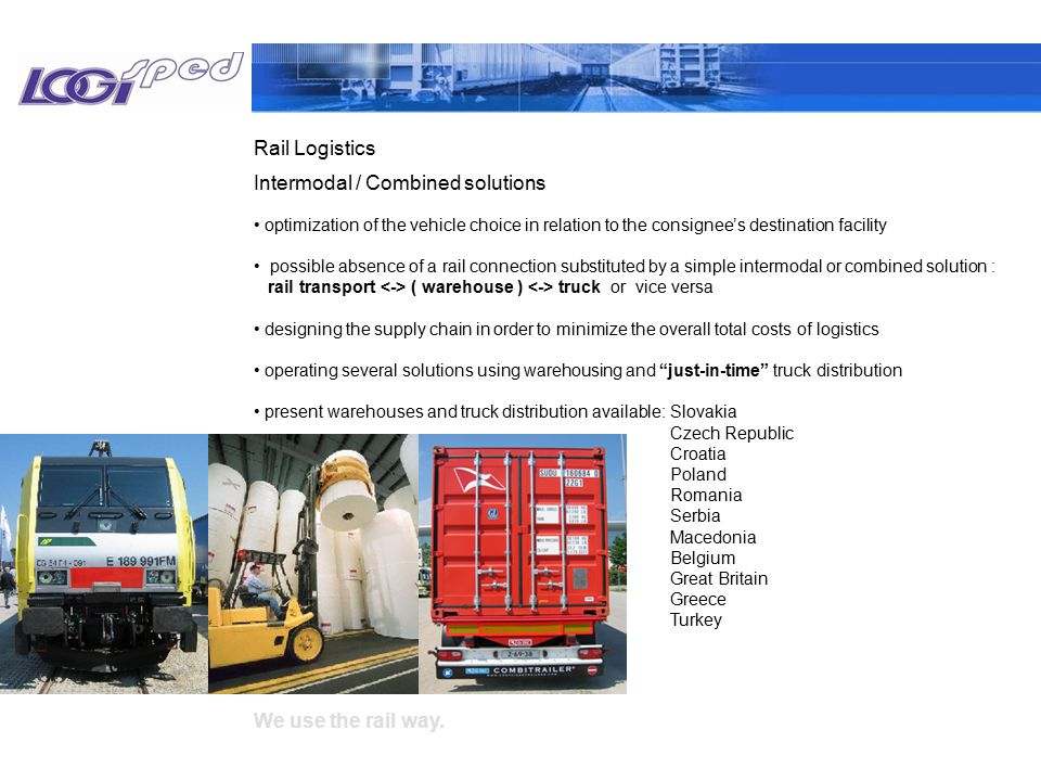 We use the rail way. Rail Logistics optimization of the vehicle choice in relation to the consignee's destination facility possible absence of a rail