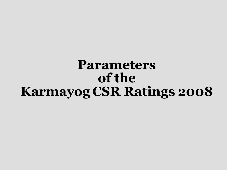 Parameters of the Karmayog CSR Ratings 2008