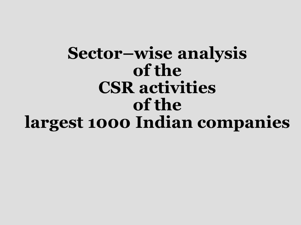 Sector–wise analysis of the CSR activities of the largest 1000 Indian companies