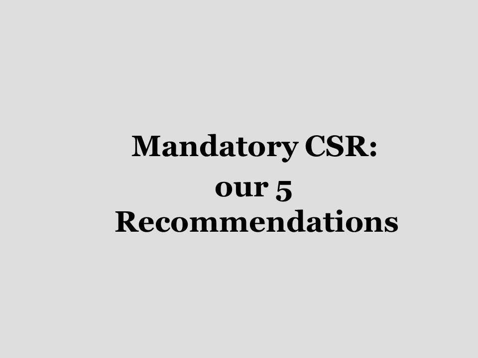 Mandatory CSR: our 5 Recommendations