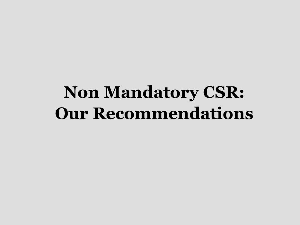 Non Mandatory CSR: Our Recommendations