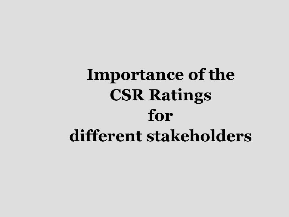 Importance of the CSR Ratings for different stakeholders