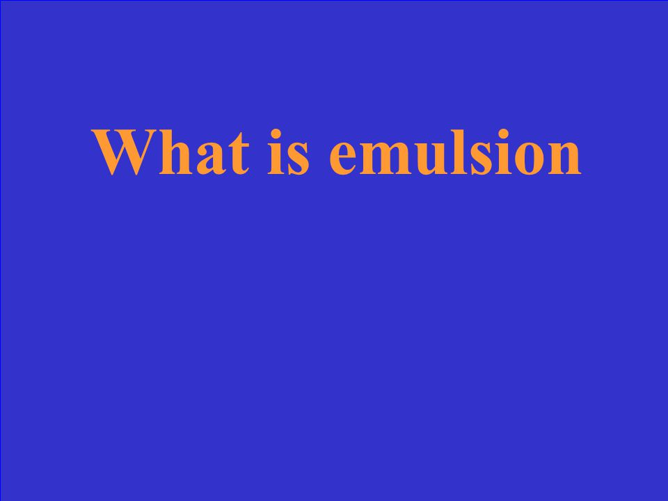 What is emulsion