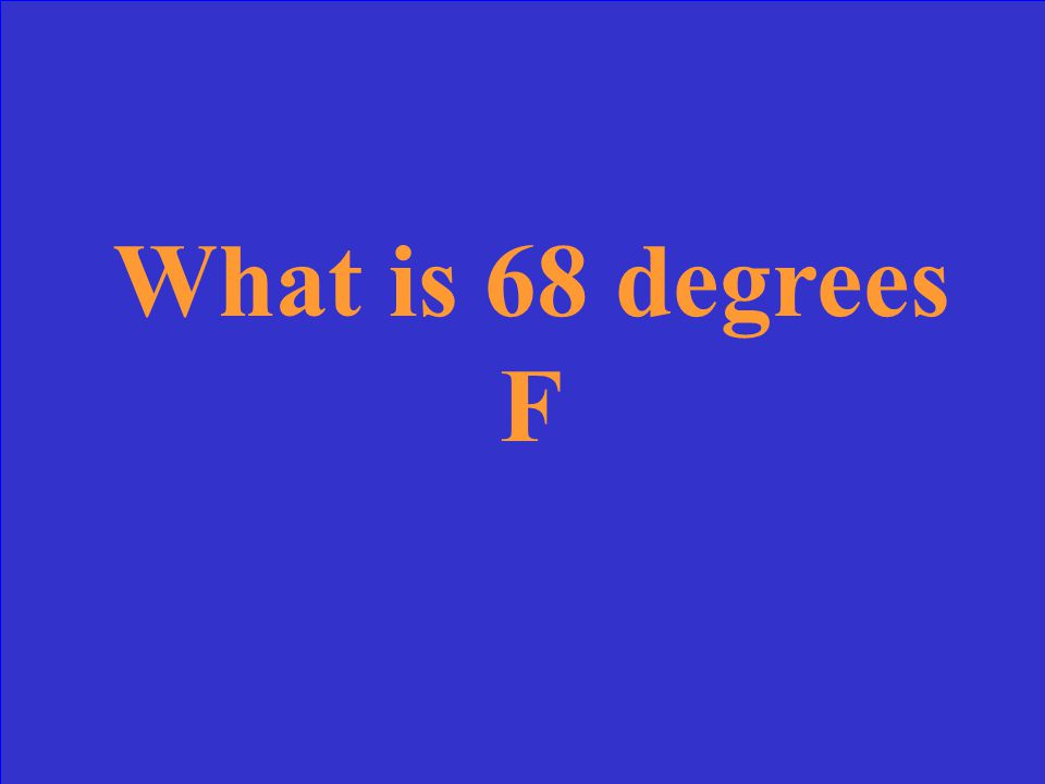 What is 68 degrees F