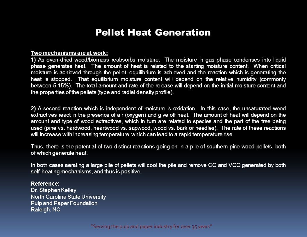 Pellet Heat Generation Two mechanisms are at work: 1) As oven-dried wood/biomass reabsorbs moisture.