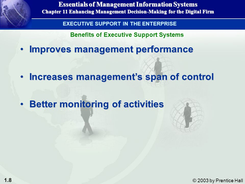 1.8 © 2003 by Prentice Hall Improves management performanceImproves management performance Increases management's span of controlIncreases management'