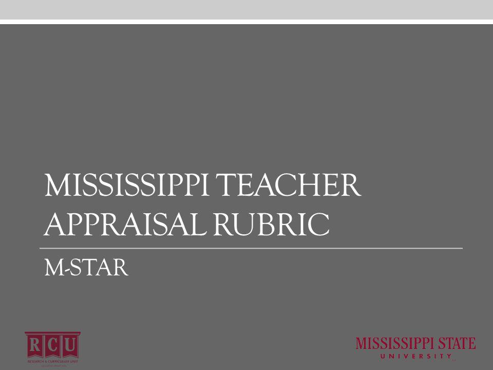 MISSISSIPPI TEACHER APPRAISAL RUBRIC M-STAR