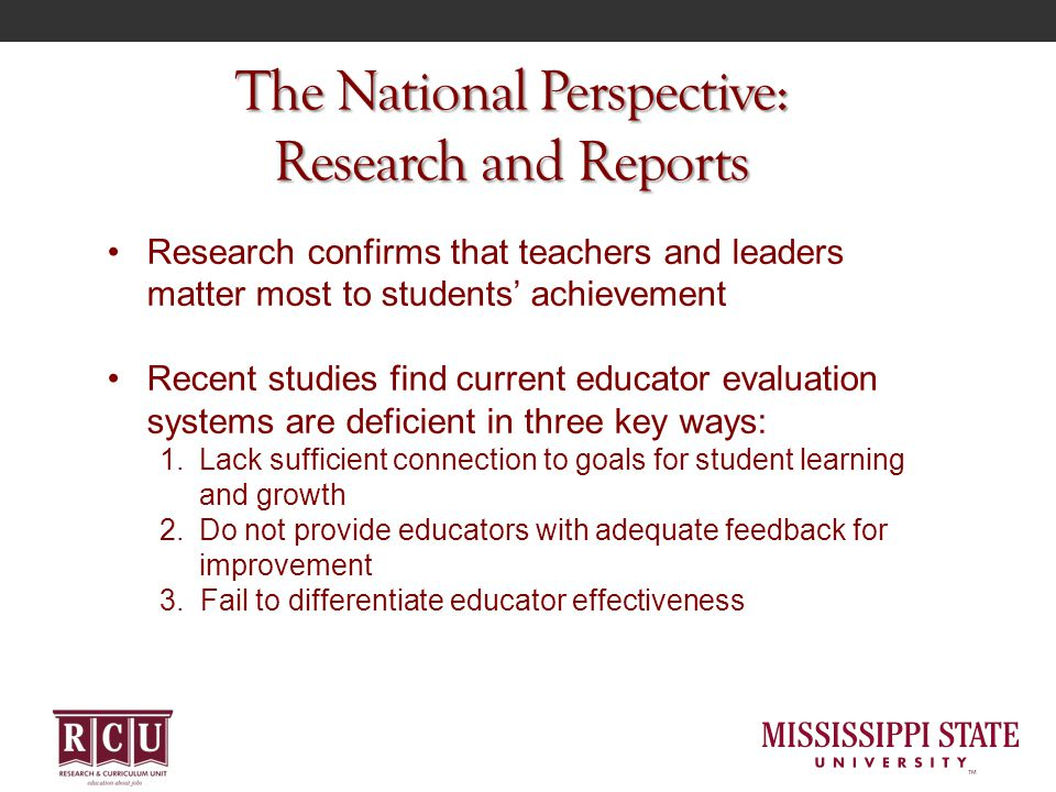 The National Perspective: Research and Reports Research confirms that teachers and leaders matter most to students' achievement Recent studies find cu