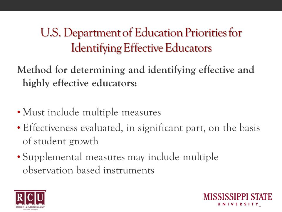 Method for determining and identifying effective and highly effective educators: Must include multiple measures Effectiveness evaluated, in significant part, on the basis of student growth Supplemental measures may include multiple observation based instruments U.S.